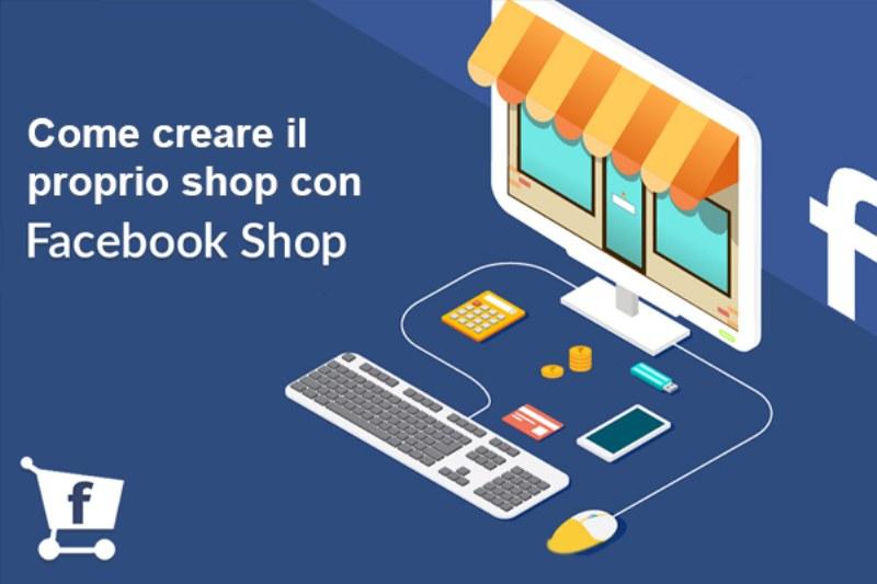 Come funziona facebook shop e come creare il proprio shop